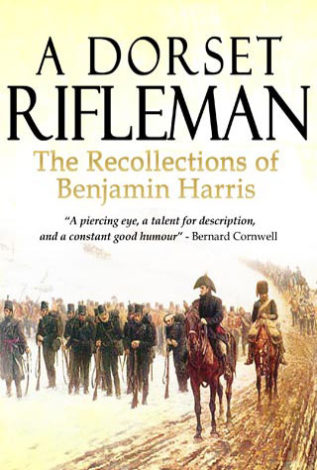 A Dorset Rifleman The Recollections of Benjamin Harris