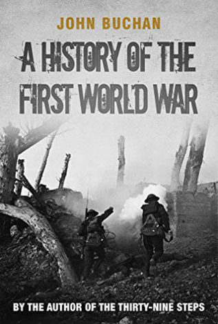 A History of the First World War John Buchan