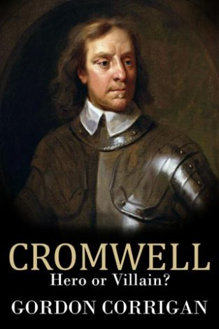 Cromwell Hero or Villain? Gordon Corrigan