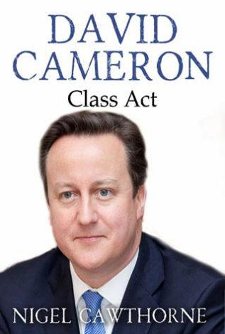 David Cameron Class Act Nigel Cawthorne