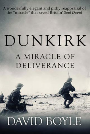 Dunkirk A Miracle of Deliverance David Boyle
