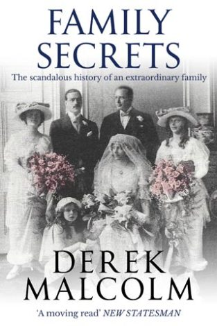Family Secrets The Scandalous History of an Extraordinary Family Derek Malcolm