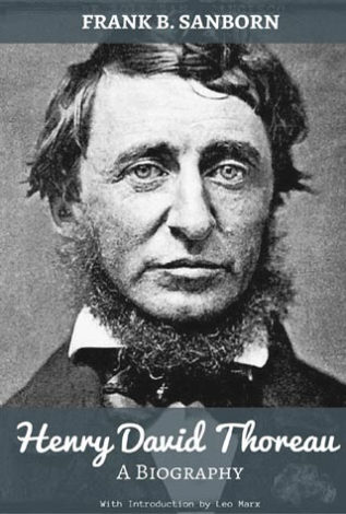 Henry David Thoreau A Biography Frank B. Sanborn