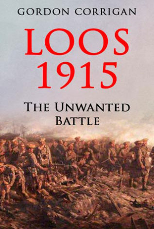 Loos 1915 The Unwanted Battle Gordon Corrigan