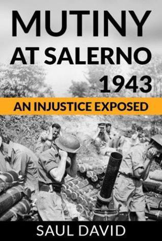 Mutiny at Salerno 1943 An Injustice Exposed Saul David