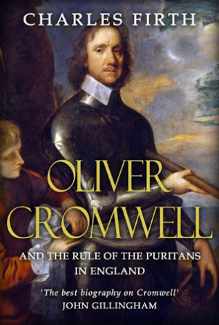 Oliver Cromwell And the Rule of the Puritans in England Charles Firth