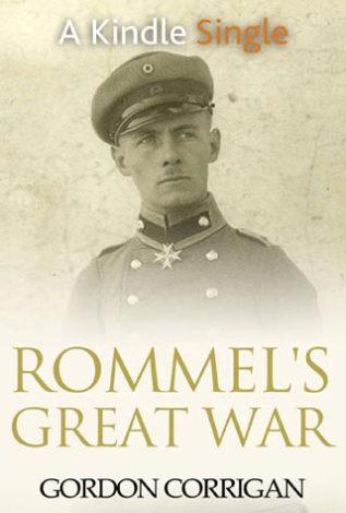 Rommel's Great War Gordon Corrigan