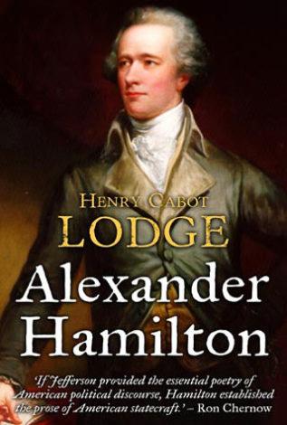 Alexander Hamilton Henry Cabot Lodge