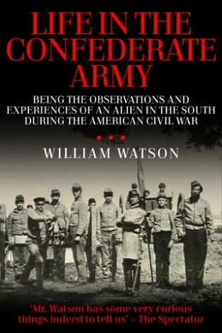 Life in the Confederate Army William Watson