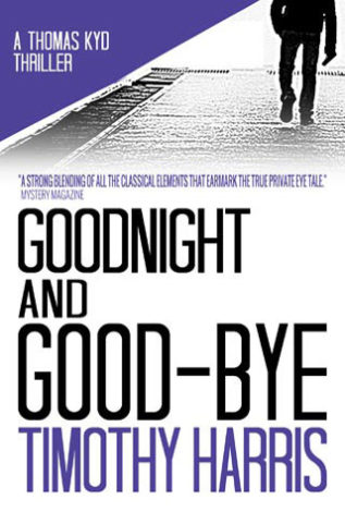 Goodnight and Good-bye A Thomas Kyd Thriller Timothy Harris