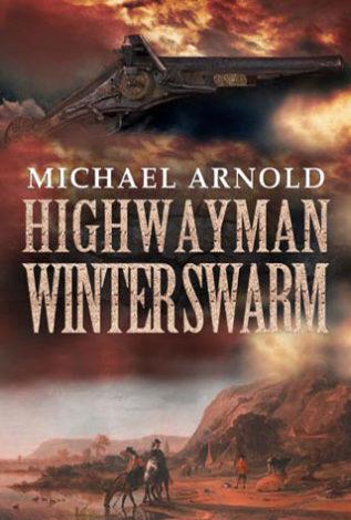 Highwayman: Winter Swarm Michael Arnold