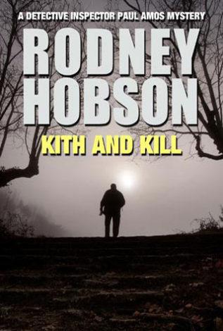 Kith and Kill A detective Inspector Paul Amos Mystery Rodney Hobson