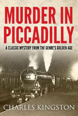 Murder in Piccadilly Charles Kingston