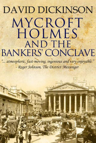 Mycroft Holmes and the Bankers' Conclave David Dickinson