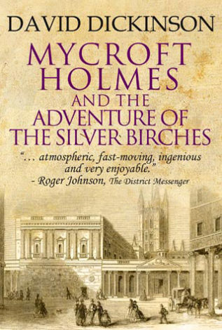 Mycroft Holmes and the Adventures of the Silver Birches David Dickinson
