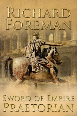 Sword of Empire: Praetorian Richard Foreman