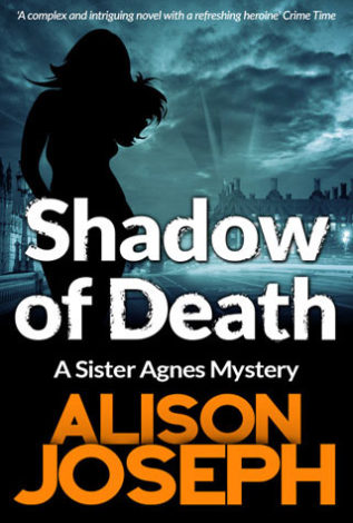 Shadow of Death A sister Agnes Mystery Alison Joseph