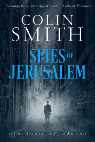 Spies of Jerusalem Colin Smith