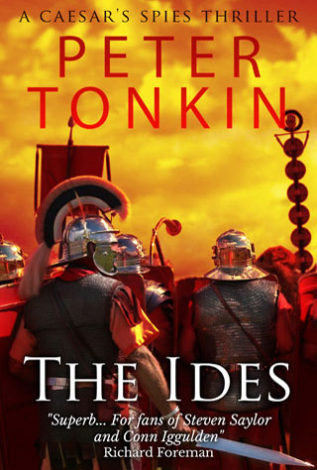 The Ides A Caesar's Spies Thriller Peter Tonkin