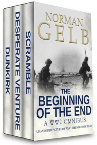 The Beginning of the End A WW2 Omnibus Norman Gelb