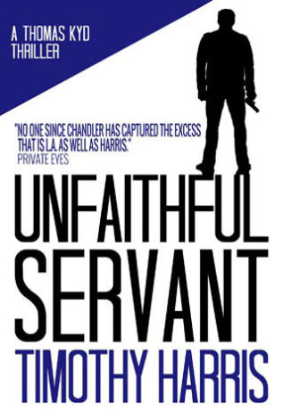 Unfaithful Servant A Thomas Kyd Thriller Timothy Harris