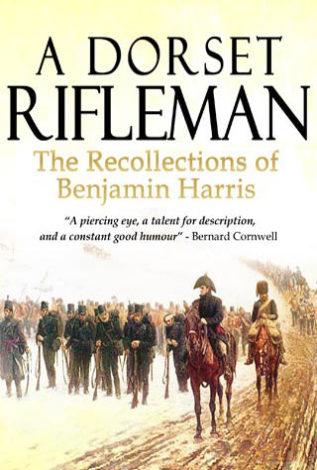 A Dorset Rifleman The Recollections of Benjamin Harris