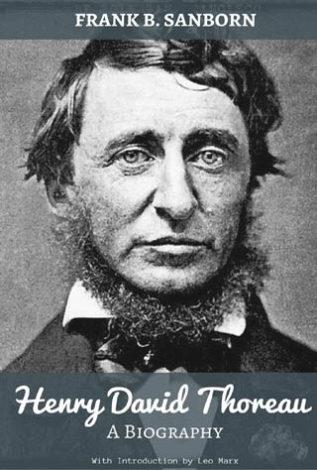 Henry David Thoreau A Biography Frank B. Sanborn