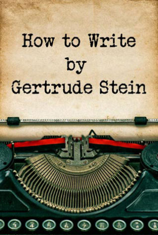 How to Write Gertrude Stein