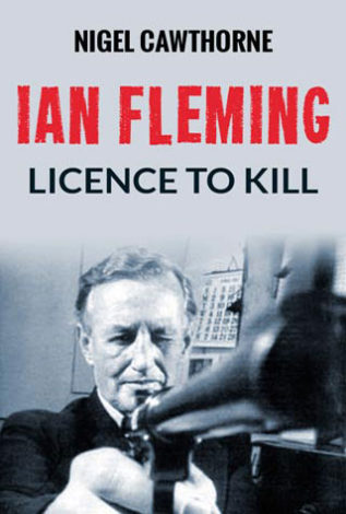 Ian Fleming Licence to Kill Nigel Cawthorne