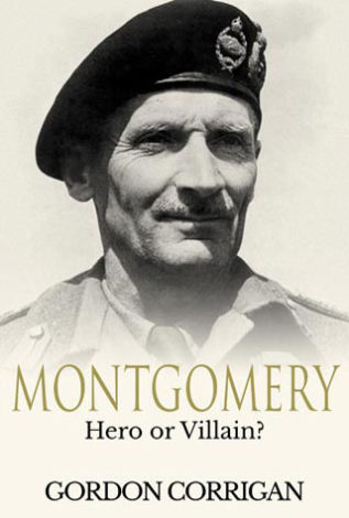 Montgomery Hero or Villain? Gordon Corrigan