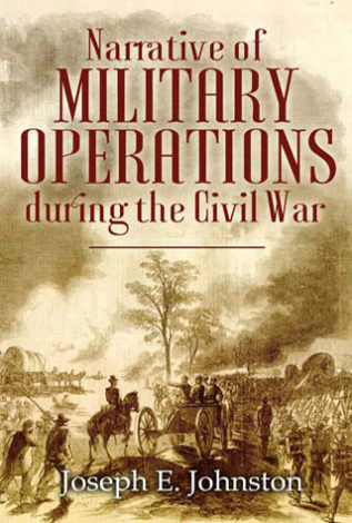 Narrative of Military Operations During the Civil War Joseph E. Johnston